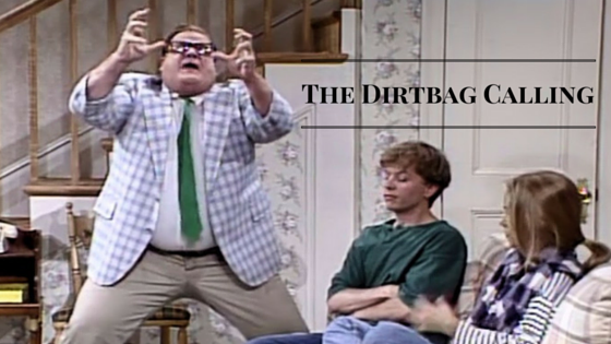 The Dirtbag Calling
